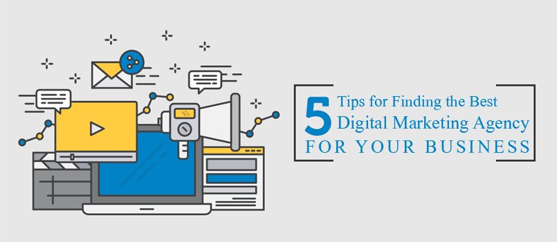 5 Tips for Finding the Best Digital Marketing Agency for Your